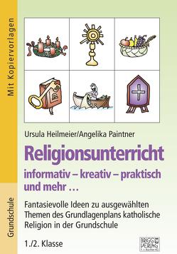Religionsunterricht informativ – kreativ – praktisch und mehr… 1./2. Klasse von Heilmeier,  Ursula, Paintner,  Angelika