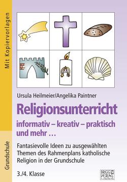 Religionsunterricht informativ – kreativ – praktisch und mehr… 3./4. Klasse von Heilmeier,  Ursula, Paintner,  Angelika
