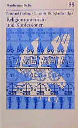Religionsunterricht und Konfessionen von Frieling,  Reinhard, Scheilke,  Christoph