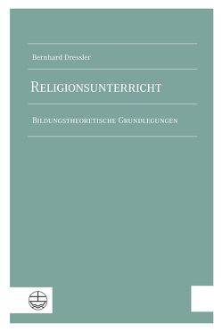 Religionsunterricht von Dressler,  Bernhard