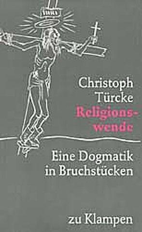 Religionswende von Türcke,  Christoph