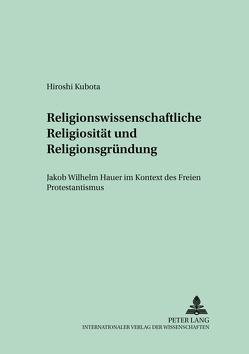 Religionswissenschaftliche Religiosität und Religionsgründung von Kubota,  Hiroshi