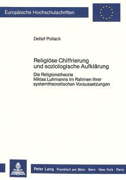 Religiöse Chiffrierung und soziologische Aufklärung von Pollack,  Detlef