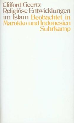 Religiöse Entwicklungen im Islam von Geertz,  Clifford, Luchesi,  Brigitte