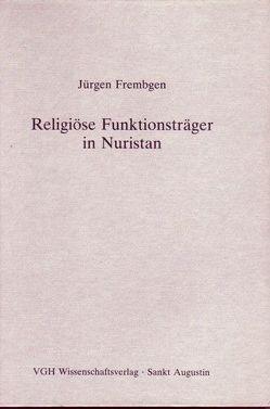 Religiöse Funktionsträger in Nuristan von Frembgen,  Jürgen, Jettmar,  Karl, Schuh,  Dieter
