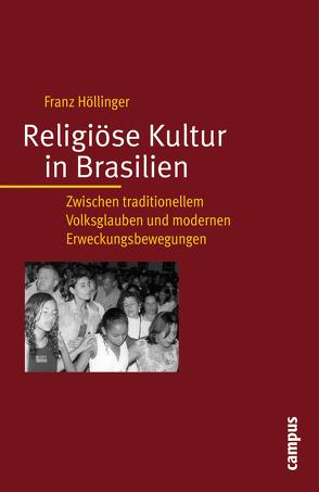 Religiöse Kultur in Brasilien von Höllinger,  Franz