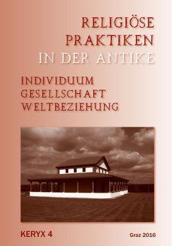 Religiöse Praktiken in der Antike von Scheuermann,  Leif, Spickermann,  Wolfgang
