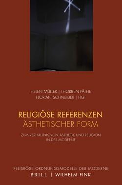 Religiöse Referenzen ästhetischer Form von Müller,  Helen, Päthe,  Thorben, Schneider,  Florian