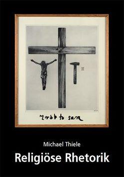 Religiöse Rhetorik von Thiele,  Michael