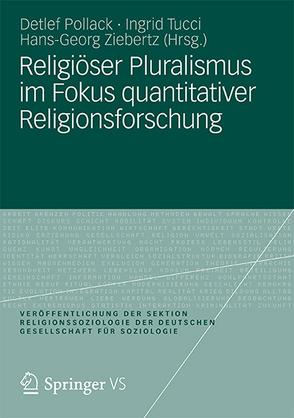 Religiöser Pluralismus im Fokus quantitativer Religionsforschung von Pollack,  Detlef, Tucci,  Ingrid, Ziebertz,  Hans-Georg