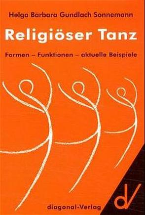 Religiöser Tanz von Gundlach Sonnemann,  Helga B