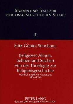 Religiöses Ahnen, Sehnen und Suchen- Von der Theologie zur Religionsgeschichte von Strachotta,  Fritz-Günter