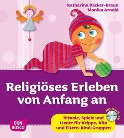 Religiöses Erleben von Anfang an, m. Audio-CD von Arnold,  Monika, Bäcker-Braun,  Katharina
