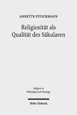 Religiosität als Qualität des Säkularen von Pitschmann,  Annette
