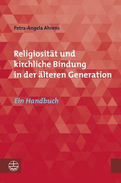 Religiosität und kirchliche Bindung in der älteren Generation von Ahrens,  Petra-Angela
