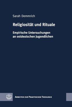 Religiosität und Rituale von Demmrich,  Sarah