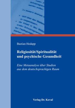 Religiosität/Spiritualität und psychische Gesundheit von Hodapp,  Bastian
