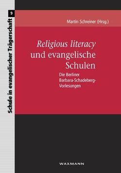 Religious Literacy und evangelische Schulen von Schreiner,  Martin