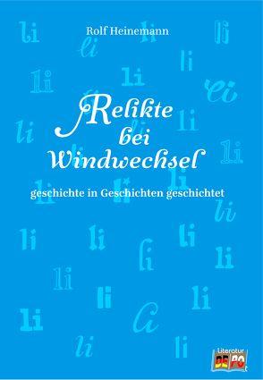 Relikte bei Windwechsel von Heinemann,  Rolf