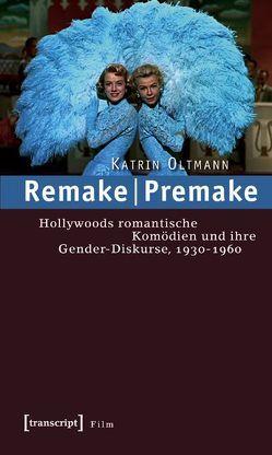 Remake | Premake von Oltmann,  Katrin