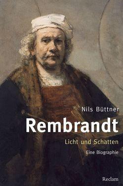 Rembrandt. Licht und Schatten von Büttner,  Nils