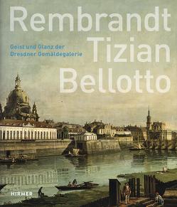 Rembrandt – Tizian – Bellotto von Diederen,  Roger, Koch,  Ute Christina, Maaz,  Bernhard