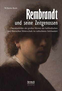 Rembrandt und seine Zeitgenossen: Rubens, van Dyck, Vermeer und viele andere von Bode,  Wilhelm