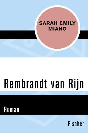 Rembrandt van Rijn von Böhnke,  Reinhild, Miano,  Sarah Emily