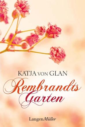 Rembrandts Garten von Glan,  Katja von