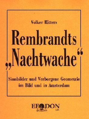 """Rembrandts """"Nachtwache"""" von Ritters,  Volker"""