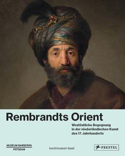Rembrandts Orient von Brinkmann,  Bodo, Helfenstein,  Josef, Philipp,  Michael, Westheider,  Ortrud
