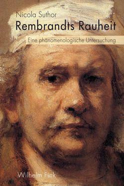 Rembrandts Rauheit von Suthor,  Nicola