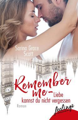 Remember Me – Liebe kannst du nicht vergessen von Scott,  Sarina Grace