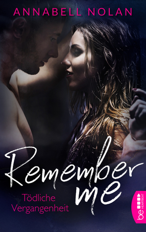 Remember Me – Tödliche Vergangenheit von Nolan,  Annabell