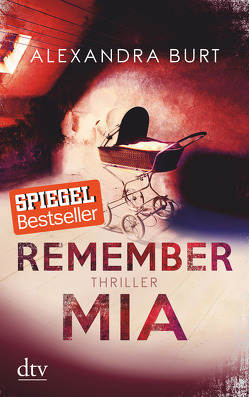 Remember Mia von Burt,  Alexandra, Goga-Klinkenberg,  Susanne