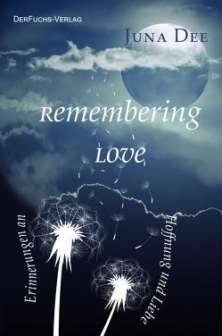 Remembering Love von Dee,  Juna