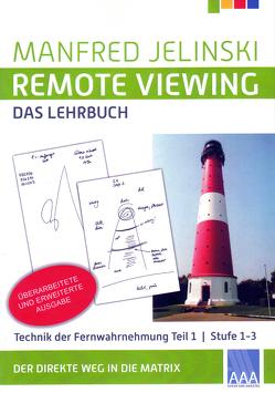 Remote Viewing – das Lehrbuch Teil 1 von Jelinski,  Manfred