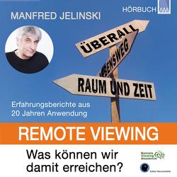 Remote Viewing – Was können wir damit erreichen? von Jelinski,  Manfred