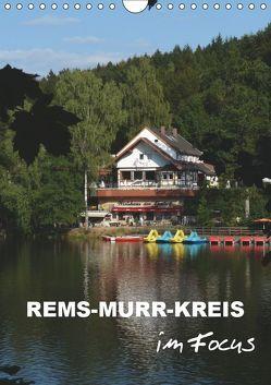Rems-Murr-Kreis im Focus (Wandkalender 2019 DIN A4 hoch) von Huschka,  Klaus-Peter