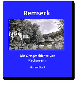 REMSECK │ Die Ortsgeschichte von Neckarrems von Bickel,  Gerhard