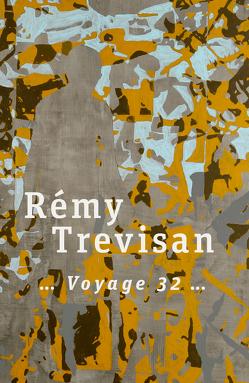 Rémy Trevisan – Voyage 32