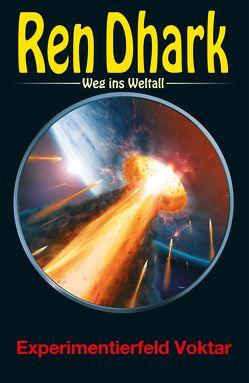 Ren Dhark – Weg ins Weltall 73: Experimentierfeld Voktar von Black,  Ben B., Gardemann,  Jan, Mehnert,  Achim, Morawietz,  Nina
