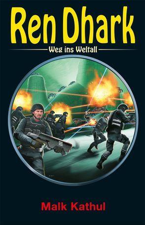 Ren Dhark – Weg ins Weltall 74: Malk Katuhl von Black,  Ben B., Gardemann,  Jan, Mehnert,  Achim, Morawietz,  Nina