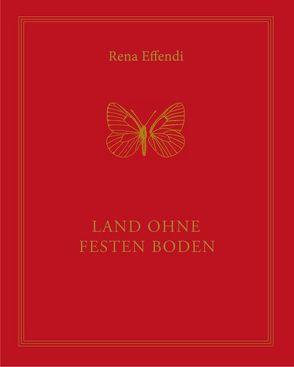 Rena Effendi. Land ohne festen Boden von Effendi,  Rena
