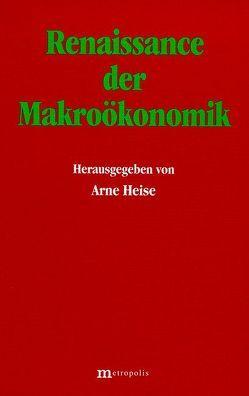 Renaissance der Makroökonomik von Heise,  Arne