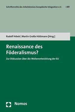 Renaissance des Föderalismus? von Große Hüttmann,  Martin, Hrbek,  Rudolf