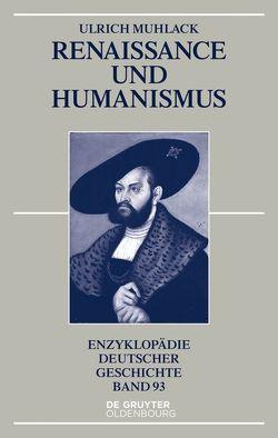 Renaissance und Humanismus von Muhlack,  Ulrich