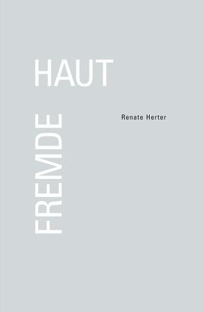 Renate Herter – Fremde Haut von Herter,  Renate