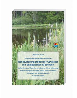 Renaturierung stehender Gewässer mit ökologischen Methoden von Dr. H. Baur,  Werner