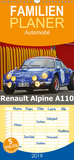 Renault Alpine A110 – Familienplaner hoch (Wandkalender 2019 , 21 cm x 45 cm, hoch) von Laue,  Ingo
